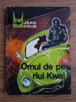 Anticariat: Jean Coue - Omul de pe raul Kwai