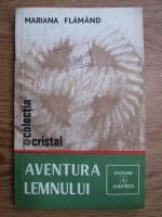 Anticariat: Mariana Flamand - Aventura lemnului