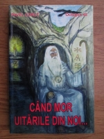 Anticariat: Pavel Corut - Cand mor uitarile din noi