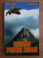 Pavel Corut - Navigam printre enigme