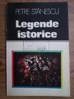 Anticariat: Petre Stanescu - Legende istorice