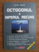 Anticariat: Petre Varain - Octogonul si imperiul ascuns