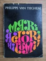 Anticariat: Philippe van Tieghem - Mari actori ai lumii