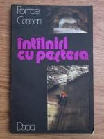 Anticariat: Pompei Cocean - Intalniri cu pestera