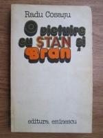 Anticariat: Radu Cosasu - O vietuire cu Stan si Bran