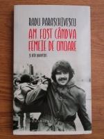 Anticariat: Radu Paraschivescu - Am fost candva femeie de onoare si alte povestiri