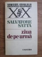 Anticariat: Salvatore Satta - Ziua de pe urma