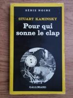 Anticariat: Stuart Kaminsky - Pour qui sonne le clap