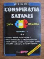 Anticariat: Teodor Filip - Conspiratia satanei, tinta Romania (volumul 2)