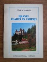 Anticariat: Titus N. Hasdeu - Branul, poarta in Carpati