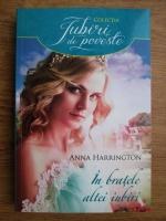 Anticariat: Anna Harrington - In bratele altei iubiri