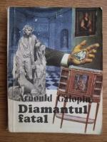 Arnold Galopin - Diamantul fatal