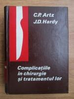 Anticariat: C. P. Artz, J. D. Hardy - Complicatiile in chirurgie si tratamentul lor