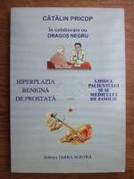 Catalin Pricop - Hiperplazia benigna de prostata. Ghidul pacientului si al medicului de familie