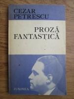 Anticariat: Cezar Petrescu - Proza fantastica