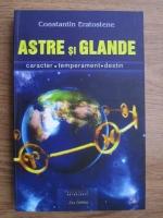 Anticariat: Constantin Eratostene - Astre si glande