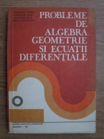 Anticariat: Constantin Udriste, Constantin Radu - Probleme de algebra, geometrie si ecuatii diferentiale