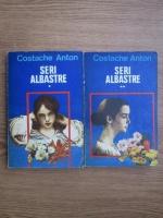 Costache Anton - Seri albastre (2 volume)