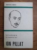 Cristian Livescu - Introducere in opera lui Ion Pillat