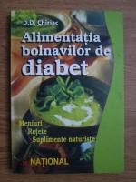 D. D. Chiriac - Alimentatia bolnavilor de diabet. Meniuri, retete, suplimente naturiste