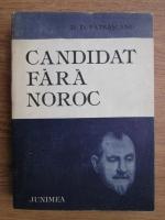 Anticariat: D. D. Patrascanu - Candidat fara noroc