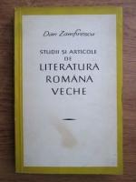 Anticariat: Dan Zamfirescu - Studii si articole de literatura romana veche