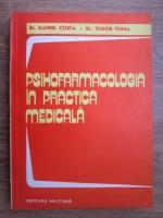 Anticariat: Daniel Costa, Tudor Toma - Psihofarmacologia in practica medicala