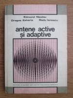 Edmond Nicolau, Radu Ionescu, Dragos Zaharia - Antene active si adaptive