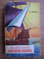 Felix Aderca - Amiralul oceanului Cristofor Columb