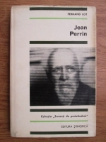 Anticariat: Fernand Lot - Jean Perrin