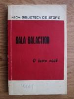 Gala Galaction - O lume noua