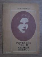 George Sbarcea - Povestea vietii lui George Enescu