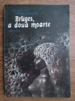 Anticariat: Georges Rodenbach - Bruges, a doua moarte