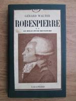 Anticariat: Gerard Walter - Robespierre. Le bilan d une dictature (volumul 2, 1939)