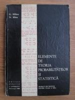 Gheorghe Mihoc, N. Micu - Elemente de teoria probabilitatilor si statistica