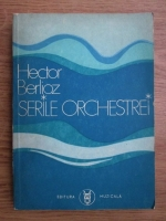 Anticariat: Hector Berlioz - Serile orchestrei