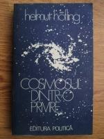 Anticariat: Helmut Hofling - Cosmosul dintr-o privire