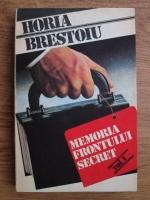 Anticariat: Horia Brestoiu - Memoria frontului secret (volumul 1)