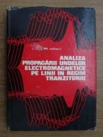 I. A. Adamut - Analiza propagarii undelor electromagnetice pe linii in regim tranzitoriu
