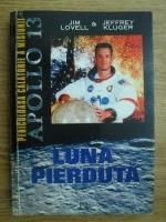 Anticariat: Jim Lovell, Jeffrey Kluger - Luna pierduta. Periculoasa calatorie a misiunii Apollo 13