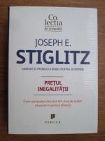 Joseph E. Stiglitz - Pretul inegalitatii