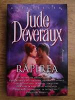 Anticariat: Jude Deveraux - Rapirea