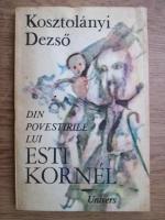 Kosztolanyi Dezso - Din povestirile lui Esti Kornel