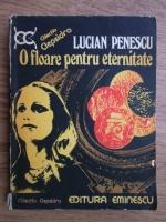 Anticariat: Lucian Penescu - O floare pentru eternitate