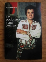 Anticariat: Luminita Tuca - Ion Dolanescu o viata de cantec