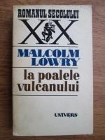 Anticariat: Malcolm Lowry - La poalele vulcanului