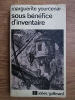 Marguerite Yourcenar - Sous benefice d inventaire