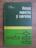 Marin Toma, Ion Odagescu - Metode numerice si subrutine