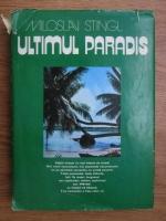 Anticariat: Miloslav Stingl - Ultimul paradis