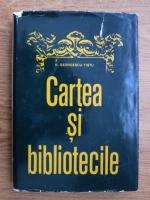 Anticariat: N. Georgescu Tistu - Cartea si bibliotecile